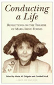 Book Cover: Conducting a Life: Reflections on the Theatre of Maria Irene Fornes