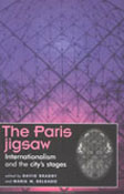 Book Cover: The Paris Jigsaw: Internationalism and the City's Stages
